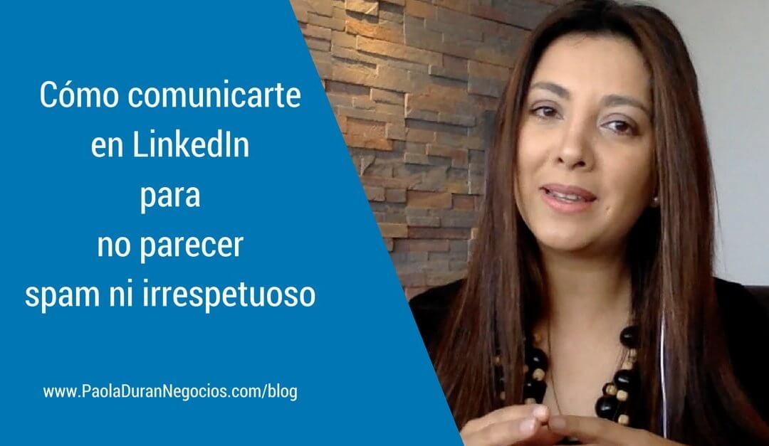 Inmail de LinkedIn: cómo ser respetuoso y no parecer spam