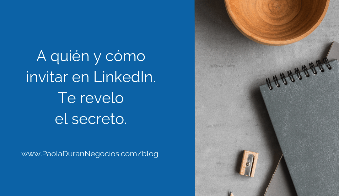 Invitar a conectar en LinkedIn: el secreto