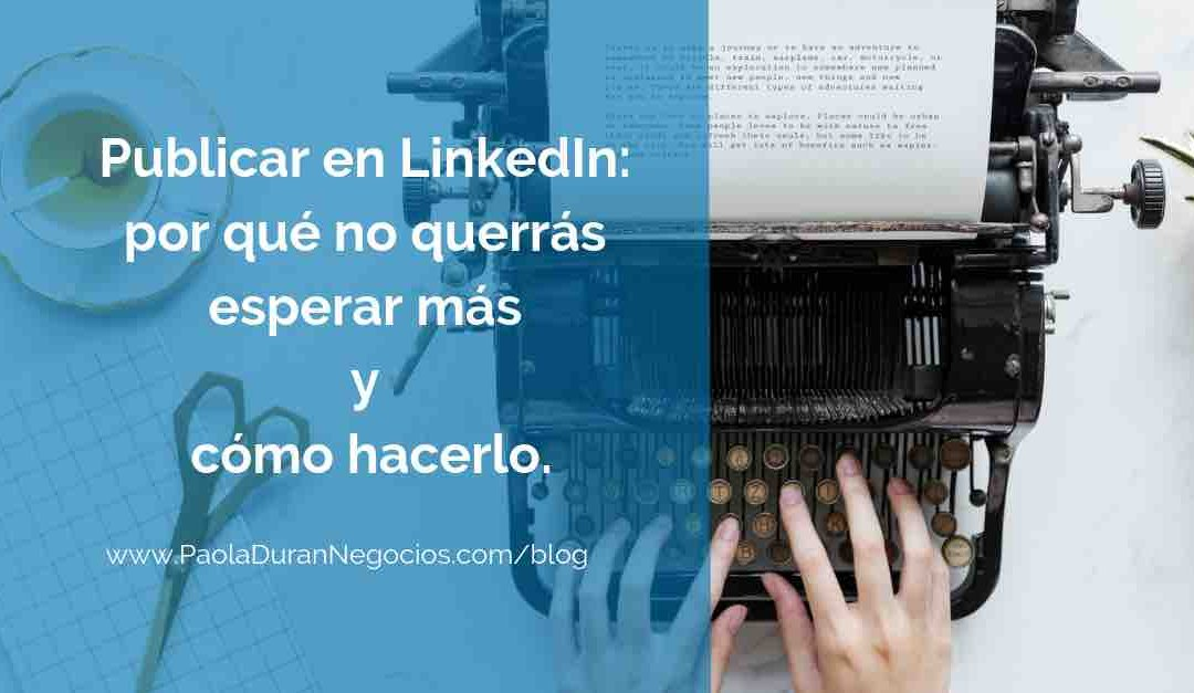 Publicar en LinkedIn: por qué y qué