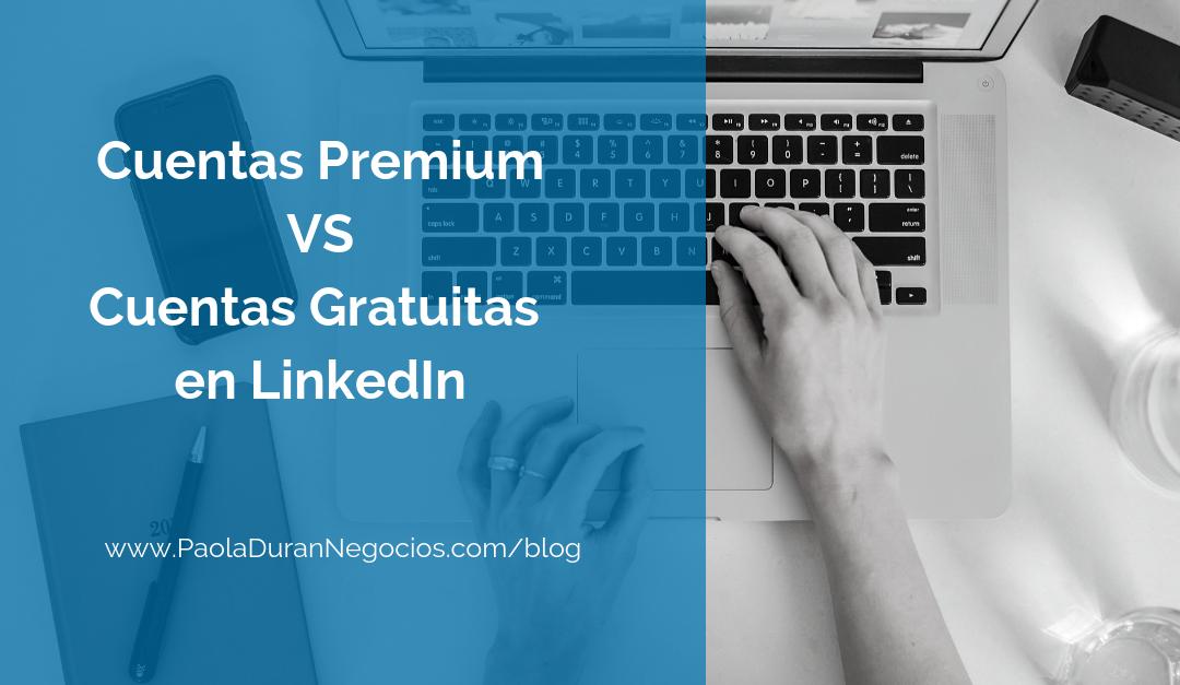 Cómo se hacen negocios en LinkedIn, ¿con la cuenta gratuita o con una cuenta pagada?
