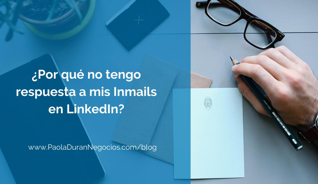 ¿Por qué no tengo respuesta a mis Inmails en LinkedIn?