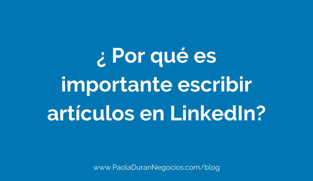 ¿Por qué es importante escribir artículos en LinkedIn?