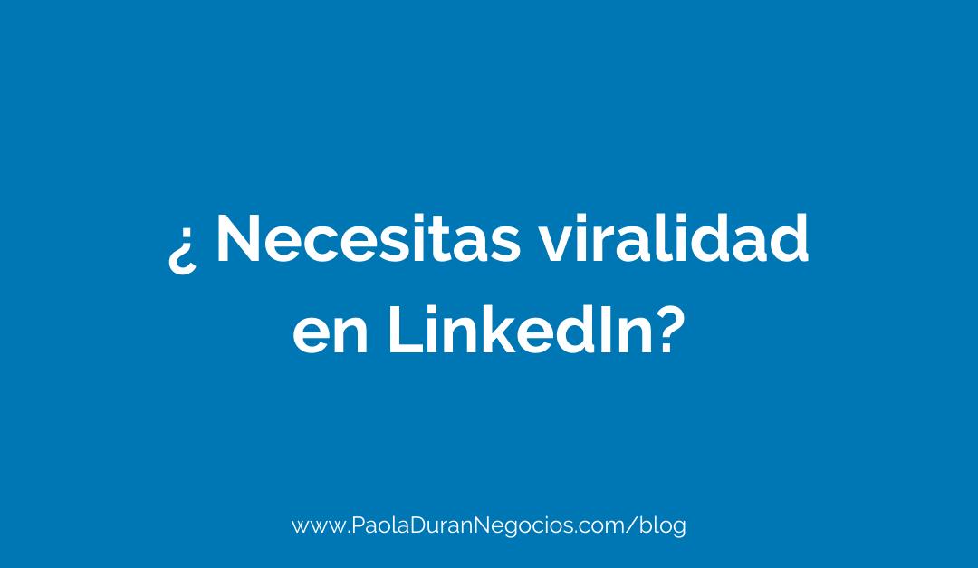 ¿Necesitas viralidad en LinkedIn?